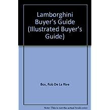 Illustrated Lamborghini Buyer's Guide (Illustrated Buyer's Guide) by Box, Rob De LA Rive (1992) Paperback