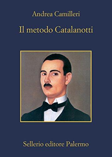 Il metodo Catalanotti (Il commissario Montalbano) di [Camilleri, Andrea]
