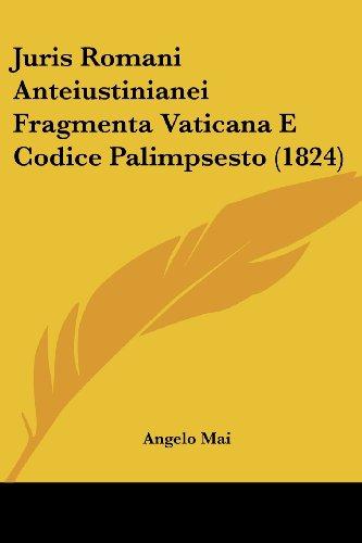 Juris Romani Anteiustinianei Fragmenta Vaticana E Codice Palimpsesto (1824)