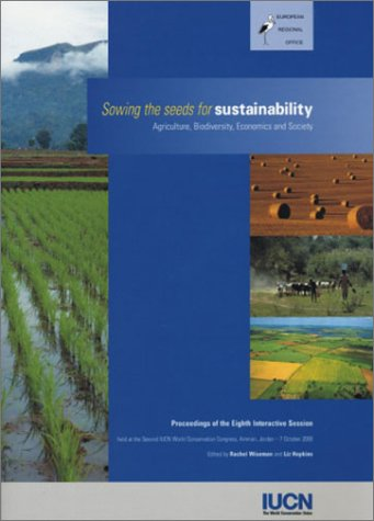 The Sowing the Seeds for Sustainability: Agriculture Biodiversity Economics and Society
