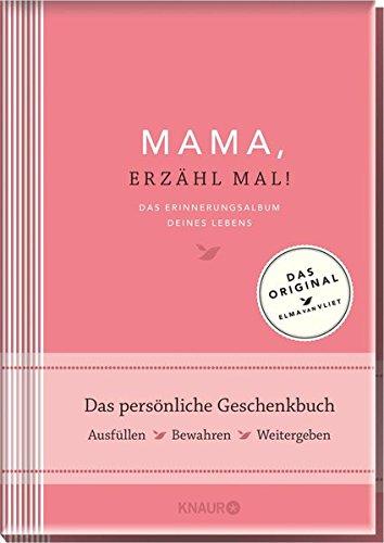 Mama, erzähl mal: Das Erinnerungsalbum deines Lebens par Elma van Vliet