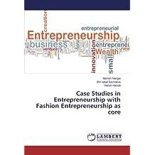 Case Studies in Entrepreneurship with Fashion Entrepreneurship as core