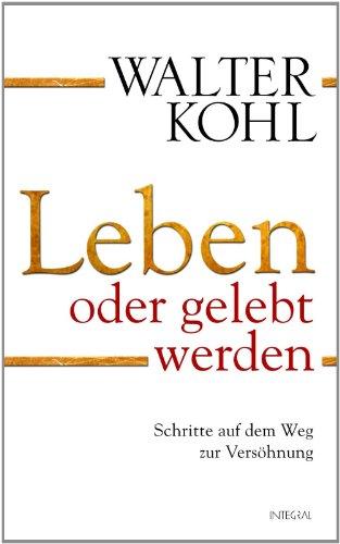 leben-oder-gelebt-werden-schritte-auf-dem-weg-zur-versohnung-german-edition
