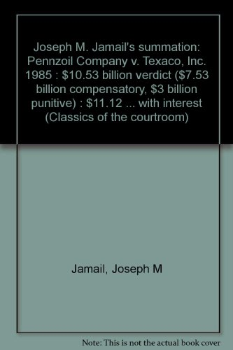 joseph-m-jamails-summation-pennzoil-company-v-texaco-inc-1985-1053-billion-verdict-753-billion-compe