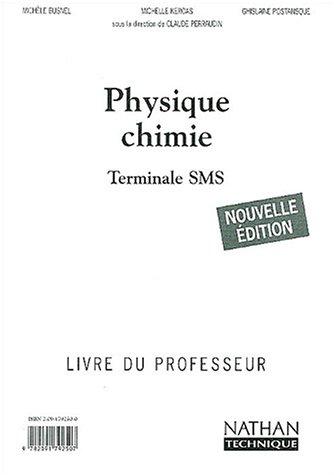 Physique chimie Tle SMS : Livre du professeur par Claude Perraudin, Michèle Busnel, Michelle Kéroas, Ghislaine Postansque
