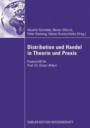 Distribution und Handel in Theorie und Praxis: Festschrift für Prof. Dr. Dieter Ahlert