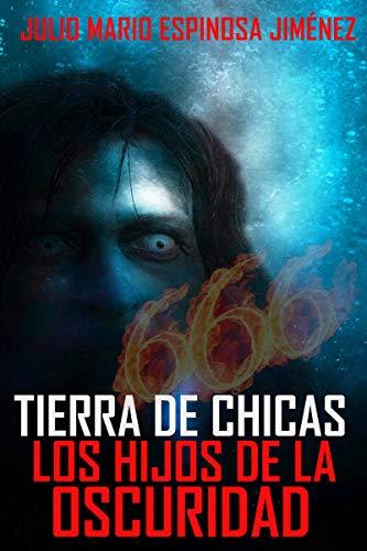Tierra de Chicas: Los Hijos de la Oscuridad eBook: Espinosa ...