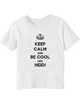 Keep Calm And Be Cool Like Heidi Bambini Unisex Ragazzi Ragazze T-Shirt Maglietta Bianco Maniche Corte Tutti Dimensioni...
