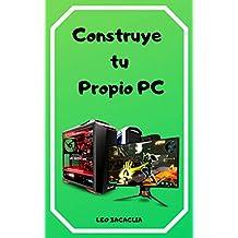 Construye tu Propio PC: Manual de informatica
