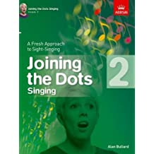 Joining the Dots Singing, Grade 2: A Fresh Approach to Sight-Singing