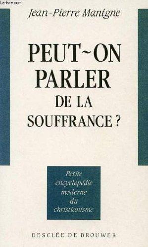 Peut-on parler de la souffrance ? par Jean-Pierre Manigne