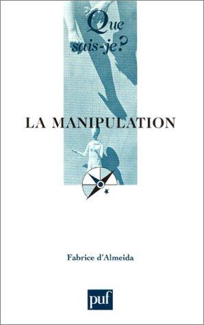 La Manipulation par Fabrice d' Almeida, Que sais-je?
