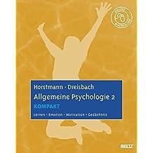 Allgemeine Psychologie 2 kompakt: Lernen, Emotion, Motivation, Gedächtnis. Mit Online-Materialien