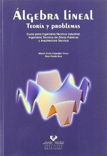 Descargar Libro Algebra lineal. Teoría y problemas. Curso para Ingeniería Técnica Industrial, Ingeniería Técnica de Obras Públicas y Arquitectura Técnica de María Cinta Caballer Vives