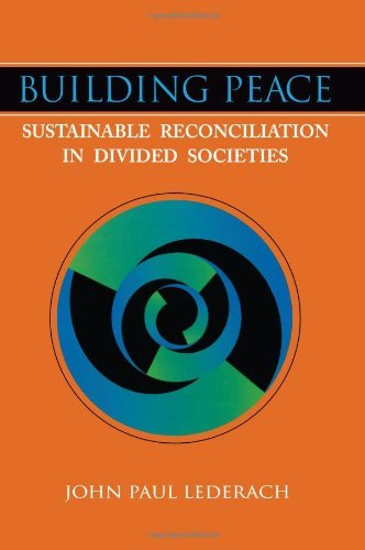 Building Peace: Sustainable Reconciliation in Divided Societies by John Paul Lederach