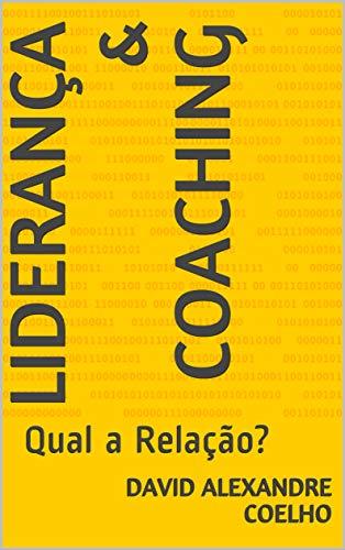 Liderança & Coaching: Qual a Relação? (Portuguese Edition)