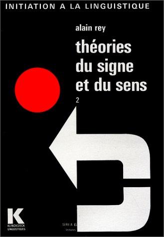 Théories du signe et du sens, tome 2 : Lectures par Alain Rey