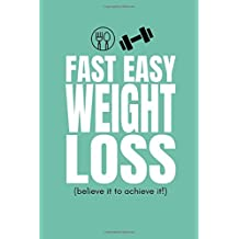 Fast Easy Weight Loss (Believe It to Achieve It): 90 Day Diet Planner and Fitness Tracker to Lose Weight Before a Wedding, Summer Beach Holiday or Any Special Occasion