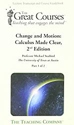 Change and Motion: Calculus Made Clear, 2nd Edition (Part 1 & 2)