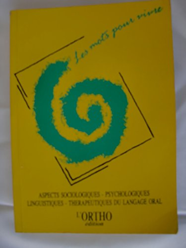 actes scientifiques du congre international d'orthophonie STRASBOIURG 13.14.15 OCTOBRE 1989 les mots pour vivre