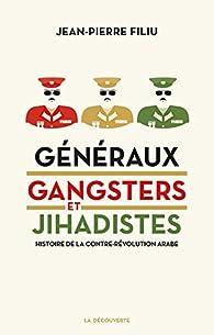 Généraux, gansters et jihadistes par Jean-Pierre Filiu