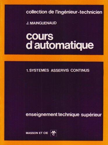 Cours d'automatique, tome 1. Systèmes asservis continu