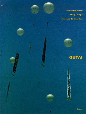 Gutai : Moments de destruction, moments de beauté/Moments of destruction, Moments of beauty. Edition bilingue Français Anglais