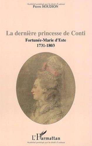 La dernière princesse de Conti : Fortunée-Marie d'Este, 1731-1803