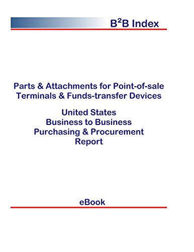 Parts & Attachments for Point-of-sale Terminals & Funds-transfer Devices United States: Purchasing + Procurement Values in the United States (English Edition) -