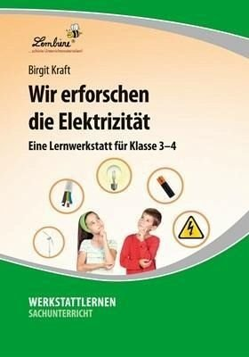 Wir erforschen die Elektrizität (CD-ROM): Grundschule, Sachunterricht, Klasse 3-4