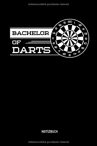 Bachelor Of Darts - Notizbuch: Wortspiel mit Dart und Bachelor of Arts - Lustiges Dart Notizbuch. Dart Zubehör & Dart Geschenk Idee für Darts Spieler.