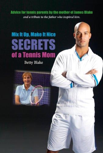 Mix It Up, Make It Nice: Secrets of a Tennis Mom