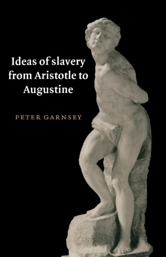 Ideas of Slavery from Aristotle to Augustine Paperback (The W. B. Stanford Memorial Lectures)