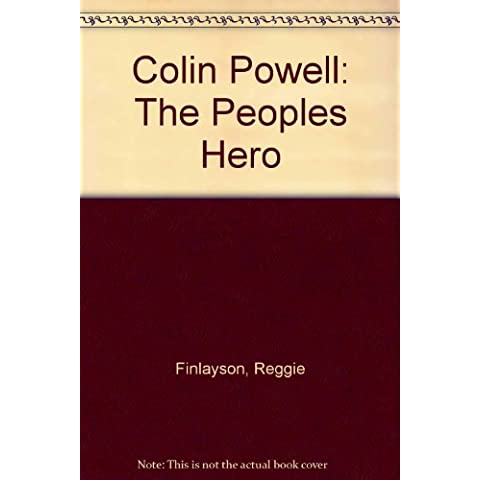 Colin Powell: The Peoples Hero