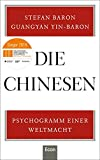 Die Chinesen: Psychogramm einer Weltmacht