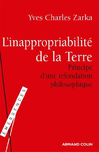 L'inappropriabilit de la Terre: Principe d'une refondation philosophique