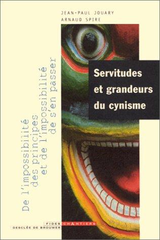 Servitudes et grandeurs du cynisme : De ...