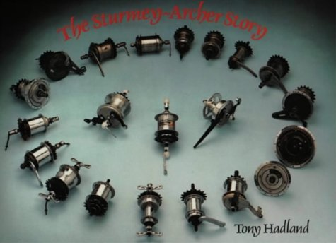 The Sturmey-Archer Story por Tony Hadland