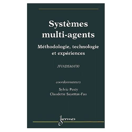 Systèmes multi-agents. Méthodologie, technologie et expériences, JFIADSMA'00, 2-4 octobre 2000, Saint-Jean-la-Vêtre, Loire, France
