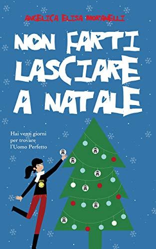 Non farti lasciare a Natale (Dafne & l'Amore Vol. 1) di [Moranelli, Angelica Elisa]