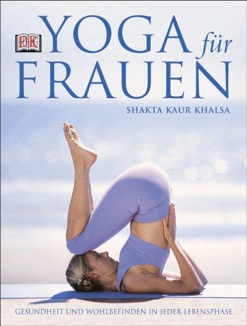 Yoga für Frauen: Gesundheit und Wohlbefinden in jeder Lebensphase