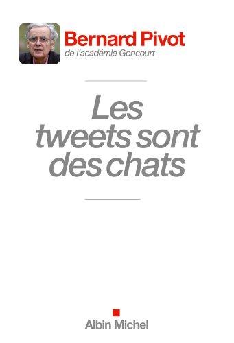 Les Tweets sont des chats (A.M. HORS COLL) par [Pivot, Bernard]