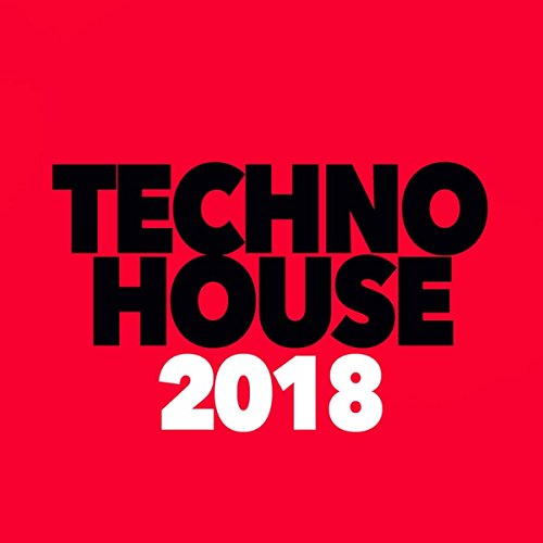 Best Techno House 2018