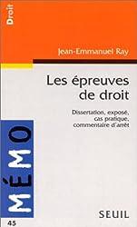 LES EPREUVES DE DROIT. Dissertation, exposé, cas pratique, commentaire d'arrêt
