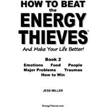 How to Beat the Energy Thieves and Make Your Life Better - Book 2