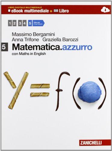 Matematica.azzurro. Con Maths in english. Per le Scuole superiori. Con e-book. Con espansione online: 5