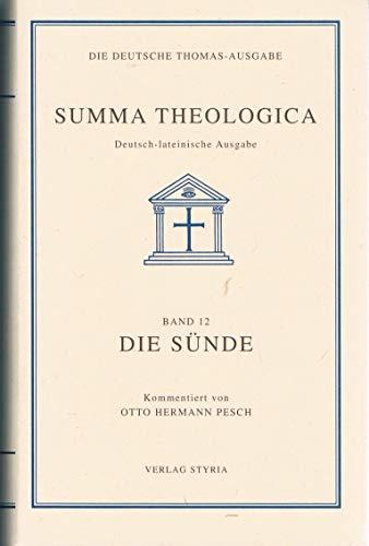 Die Deutsche Thomas-Ausgabe. Vollständige, ungekürzte deutsch-lateinische Ausgabe der Summa Theologica / Die Sünde: BD 12