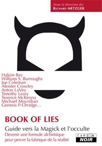 BOOK OF LIES Guide vers la Magick et l'occulte par Richard Metzger