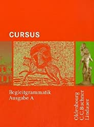 Cursus - Ausgabe A. Einbändiges Unterrichtswerk für Latein: Begleitgrammatik