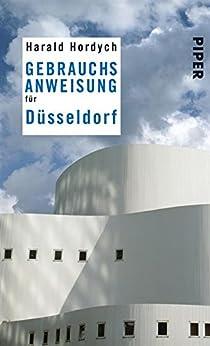 Gebrauchsanweisung für Düsseldorf (Piper Taschenbuch 95021) von [Hordych, Harald]